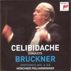 Symphonies nos. 4, 6-8 by Bruckner ;   Münchner Philharmoniker ,   Sergiu Celibidache