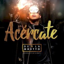 De La Ghetto - Acércate