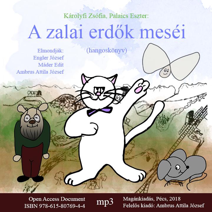 Károlyfi Zsófia és Palaics Eszter: A zalai erdők meséi (Hangoskönyv)