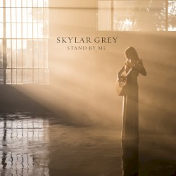 Skylar Grey - Stand by Me