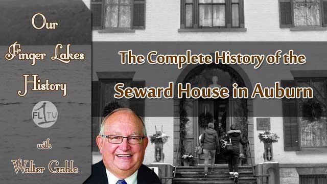OUR FINGER LAKES HISTORY: Seward House in Auburn (podcast)