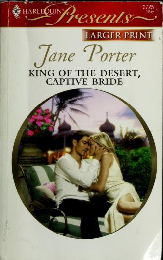 Cover of: King Of The Desert, Captive Bride   Jane Porter