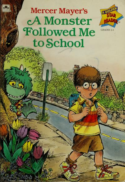Mercer Mayer's A monster followed me to school. by Mercer Mayer